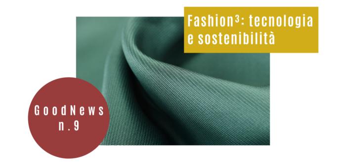 Fashion³_ tecnologia e sostenibilità