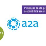 L'impegno di A2A per la sostenibilità non si ferma